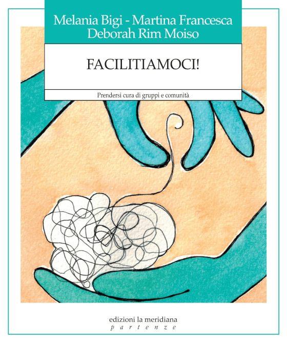 """copertina libro """"Facilitiamoci"""""""